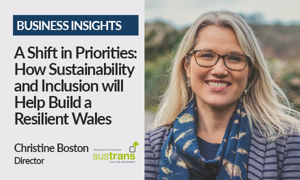 A Shift in Priorities: How Sustainability and Inclusion will Help Build a Resilient Wales