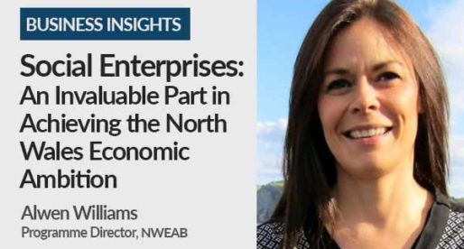 Social Enterprises: Playing an Invaluable Part in Achieving the North Wales Economic Ambition