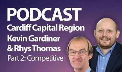 PODCAST: <br> Cardiff Capital Region: Part 2 – Competitive