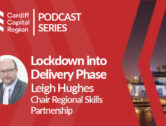 Podcast Series: Cardiff Capital Region – Lockdown to Delivery