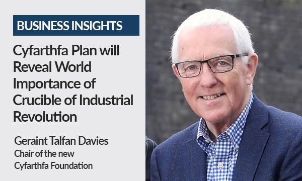 Cyfarthfa Plan Will Reveal World Importance of Crucible of Industrial Revolution
