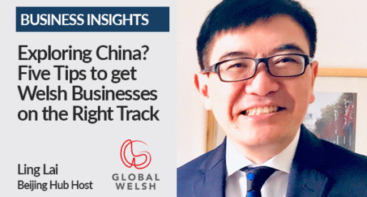 Exploring China? Five Tips to get Welsh Businesses on the Right Track
