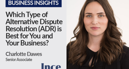 Which Type of Alternative Dispute Resolution (ADR) is Best for You and Your Business?