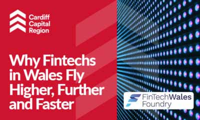 Why Fintechs in Wales Fly Higher, Further and Faster