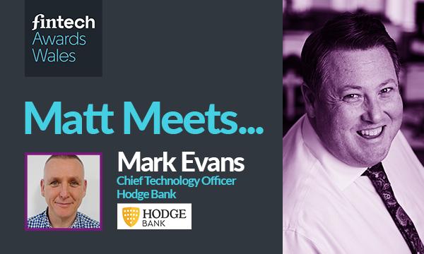 Matt Meets: Mark Evans – Chief Technology Officer – Hodge Bank