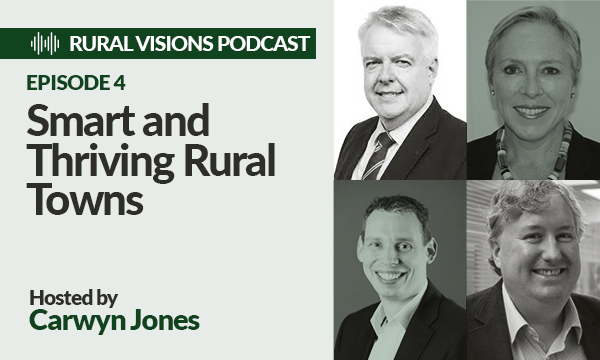 Wales Rural Vision Podcast Series Episode 5 – Smart and Thriving Rural Towns